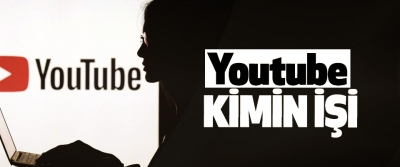 Youtube Kimin İşi