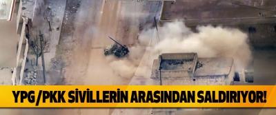 YPG/PKK Sivillerin Arasından Saldırıyor!