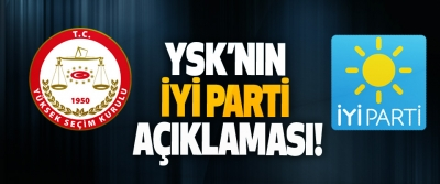YSK'nın İyi Parti Açıklaması!