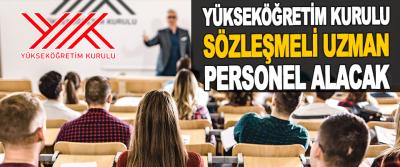 Yükseköğretim Kurulu Sözleşmeli Uzman Personel Alacak