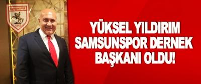 Yüksel Yıldırım Samsunspor Dernek Başkanı Oldu!