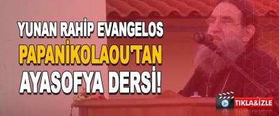Yunan Rahip Evangelos Papanikolaou'tan Ayasofya Dersi!