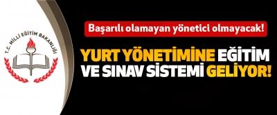 Yurt yönetimine eğitim ve sınav sistemi geliyor!