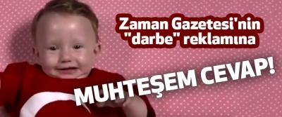 Zaman Gazetesi Bebekli Darbe Reklamına Süper Cevap