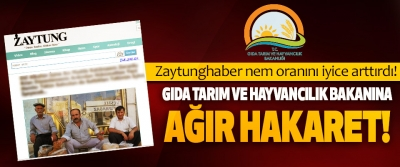Zaytunghaber'den Gıda tarım ve hayvancılık bakanına ağır hakaret!