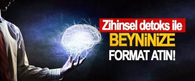 Zihinsel detoks ile beyninize format atın!