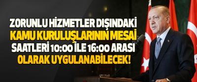 Zorunlu Hizmetler Dışındaki Kamu Kuruluşlarının Mesai Saatleri 10:00 İle 16:00 Arası Olarak Uygulanabilecek!