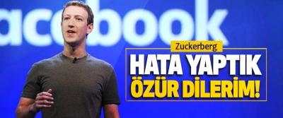Zuckerberg; Hata yaptık özür dilerim!