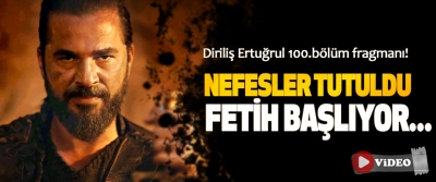 Diriliş Ertuğrul 100.bölüm fragmanı! Nefesler tutuldu, fetih başlıyor...