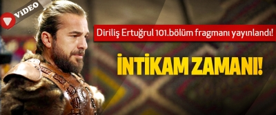 Diriliş Ertuğrul 101.bölüm fragmanı! intikam zamanı!