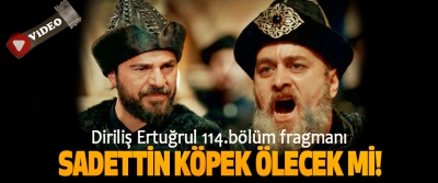 Diriliş Ertuğrul 114.bölüm fragmanı