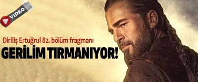 Diriliş Ertuğrul 82. bölüm fragmanı