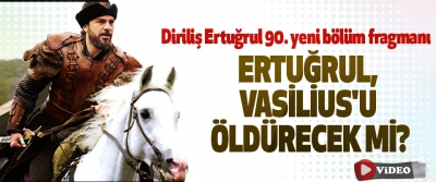 Diriliş Ertuğrul 90. yeni bölüm fragmanı Ertuğrul, Vasilius'u Öldürecek Mi?