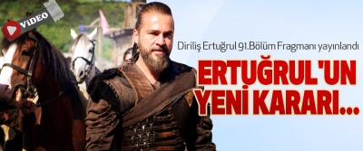 Diriliş Ertuğrul 91.Bölüm Fragmanı yayınlandı