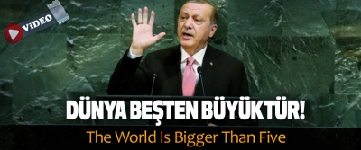 Dünya beşten büyüktür! The World Is Bigger Than Five