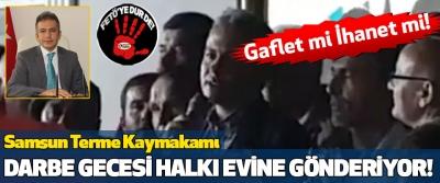 Samsun'u Sarsan Kaymakam!..