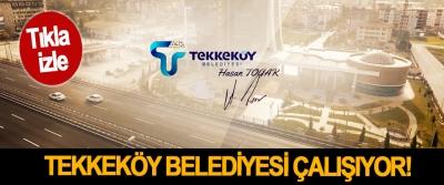 Tekkeköy Belediyesi çalışıyor!
